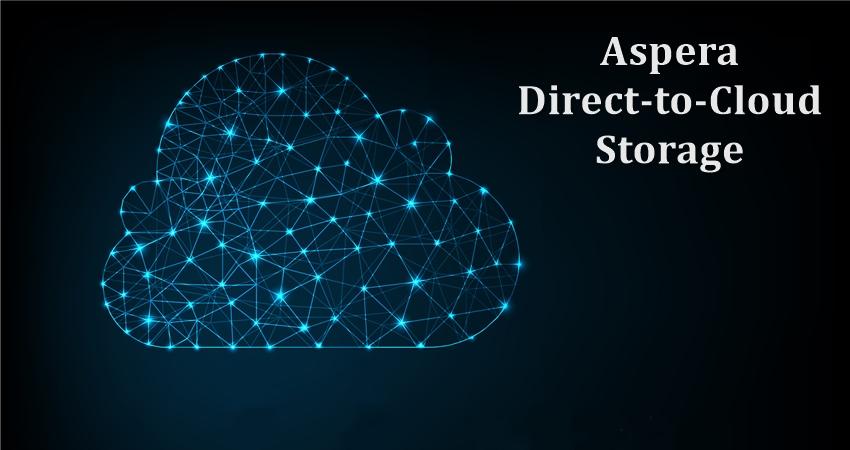 Aspera Direct-to-Cloud Storage | HiTechNectar