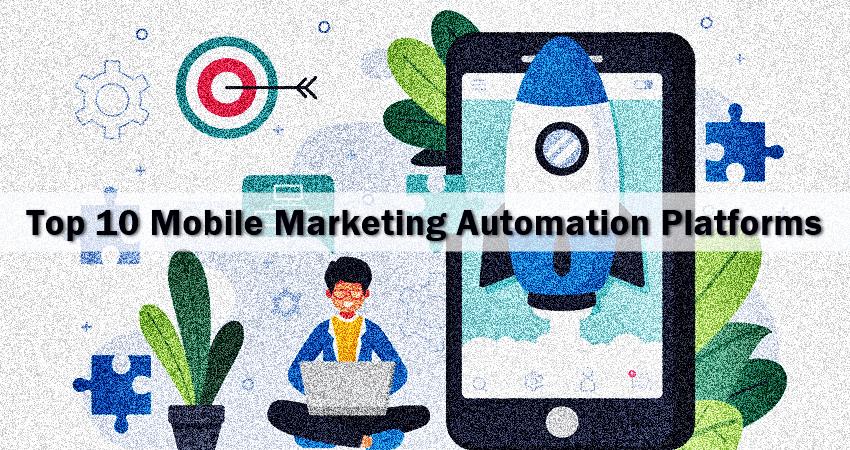 Top Mobile Marketing Automation Platforms