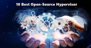 10 Best Open Source Hypervisor