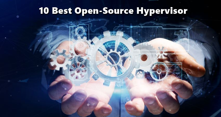 10 Best Open Source Hypervisor