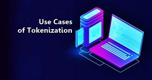 Use Cases of Tokenization
