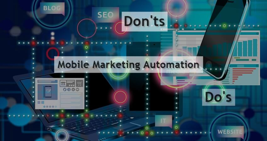 Do's and Don'ts of Mobile Marketing Automation