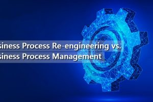 Business Process Re-engineering vs. Business Process Management