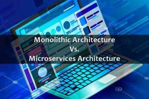 Microservices vs. Monolithic Architecture: A Detailed Comparison