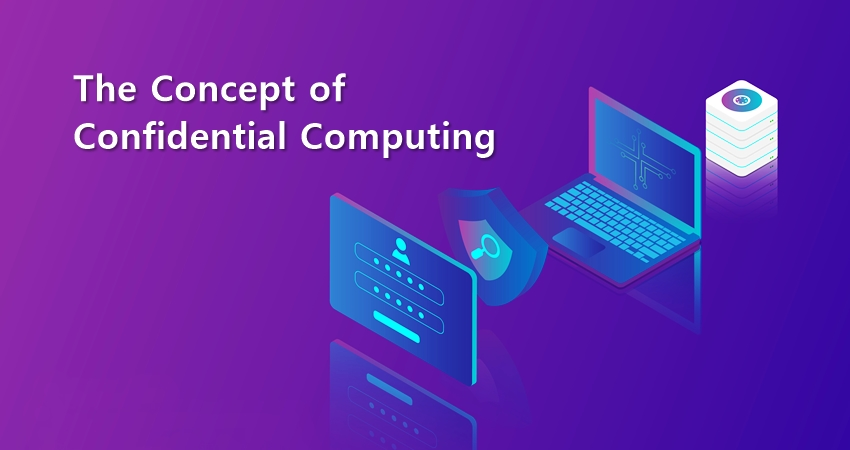 Concept of Confidential Computing