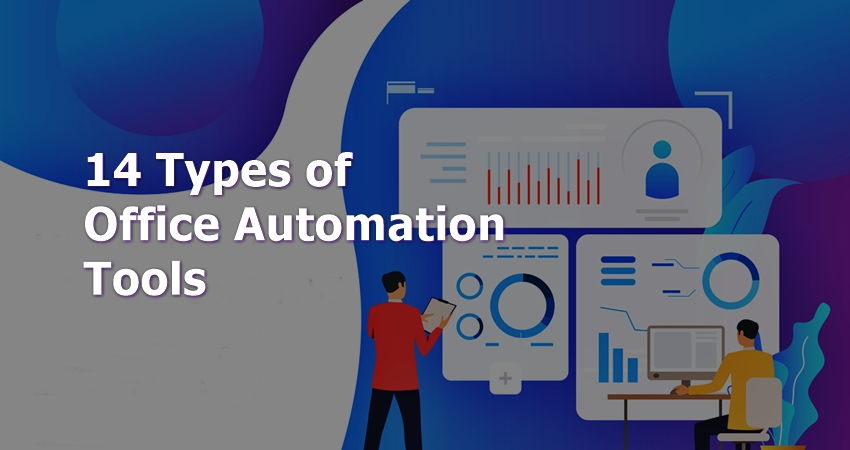 14 Types of Office Automation Tools