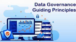 Data Governance Guiding Principles Explained