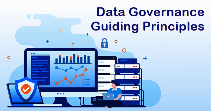 Data Governance Guiding Principles Explained