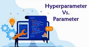 Hyperparameter vs. Parameter: Difference between the Two