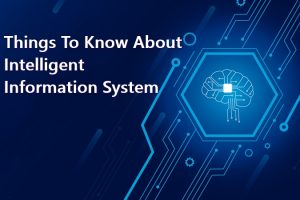 Things to know about Intelligent information System