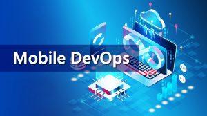 Mobile DevOps