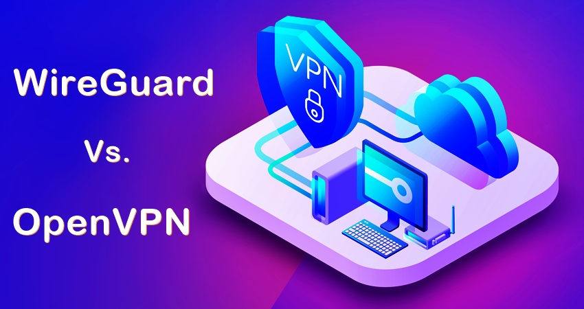 WireGuard vs OpenVPN: Detailed Difference Between the Two