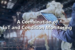 A Combination of IoT and Condition Monitoring
