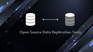 Open Source Data Replication Tools