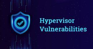 An Overview of Hypervisor Vulnerabilities