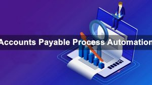 Automation of Accounts Payable Process