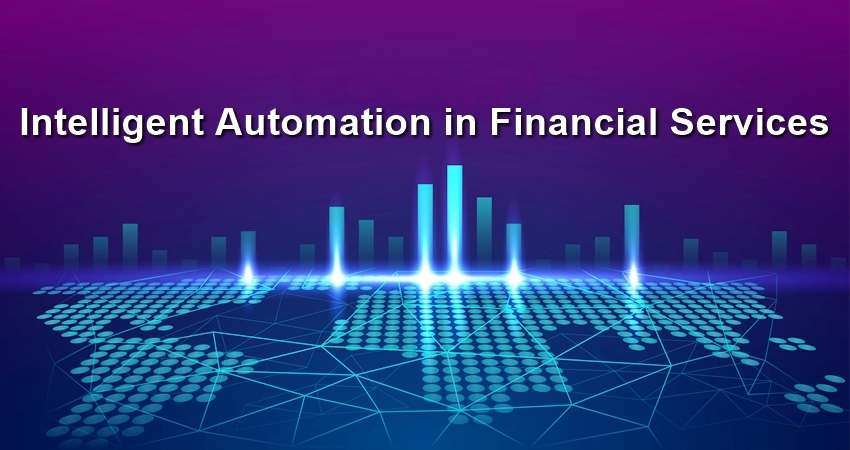 Complete Scope of Intelligent Automation in Financial Services HiTechNectar