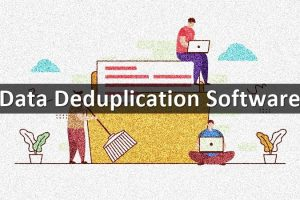Top 12 Data Deduplication Software