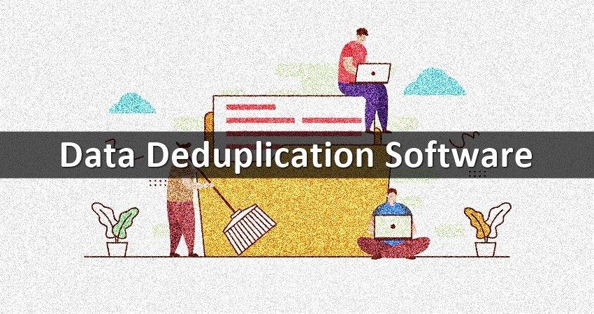Top 12 Data Deduplication Software