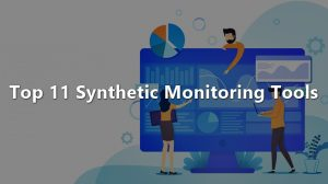 Synthetic Monitoring Tools