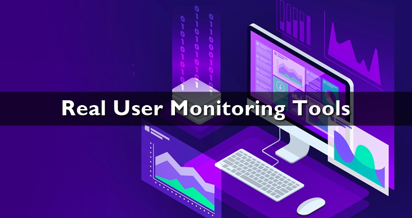 Real User Monitoring Tools