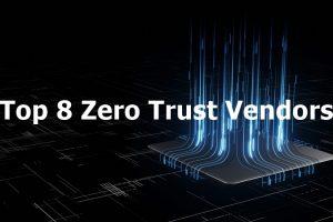 Zero Trust Vendors