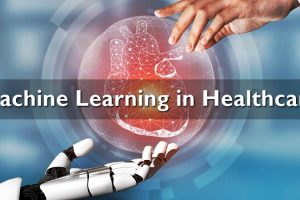 Applications of Machine Learning in Healthcare