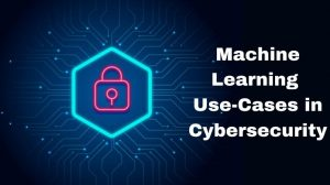 Machine Learning Usecases in Cybersecurity