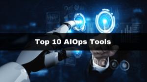 Top 10 AIOps Tools