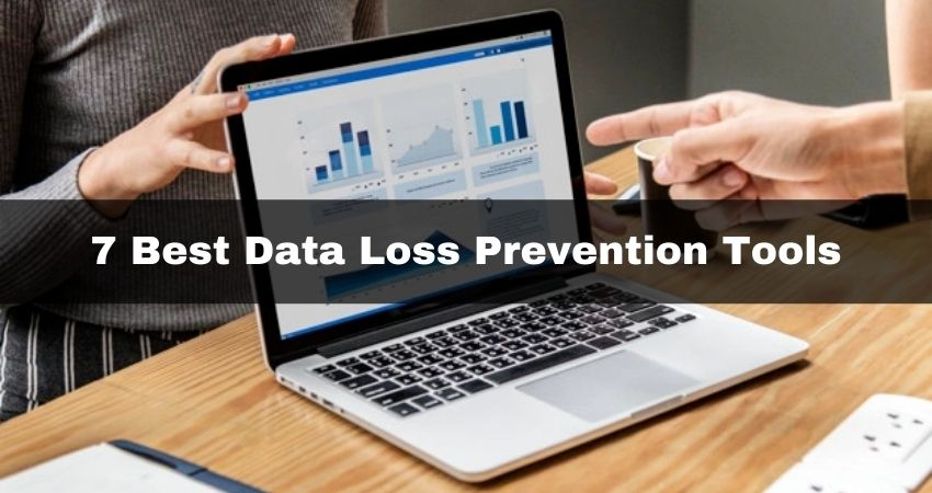 7 Best Data Loss Prevention Tools