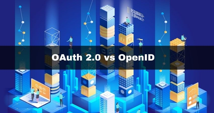 OAuth 2.0 vs. OpenID What's the difference