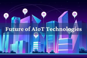Future of AIoT Technologies