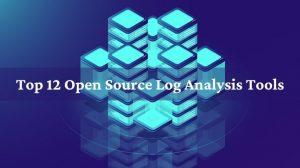 Top 12 Open Source log analysis tools