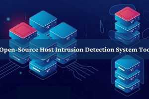 Top Open-Source Host Intrusion Detection System Tools