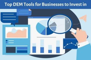 Here are the Top DEM Tools for Businesses to Invest in