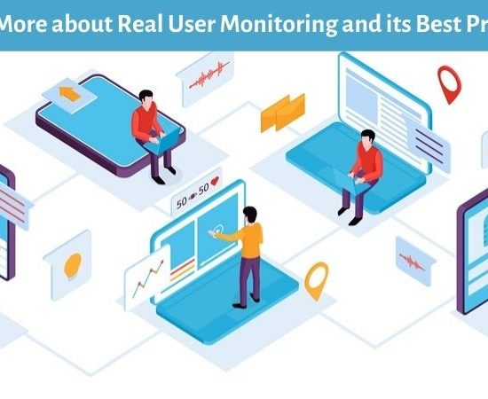Know More about Real User Monitoring and its Best Practices